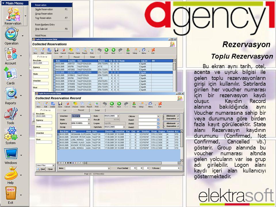 Rezervasyon Bu ekran aynı tarih, otel, acenta ve uyruk bilgisi ile gelen toplu rezervasyonların girişi için kullanılır. Satırlarda girilen her voucher