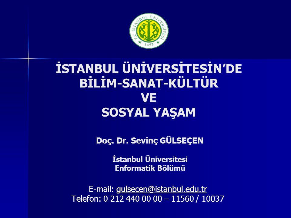Doç. Dr. Sevinç GÜLSEÇEN İstanbul Üniversitesi Enformatik Bölümü E-mail: gulsecen@istanbul.edu.trgulsecen@istanbul.edu.tr Telefon: 0 212 440 00 00 – 1