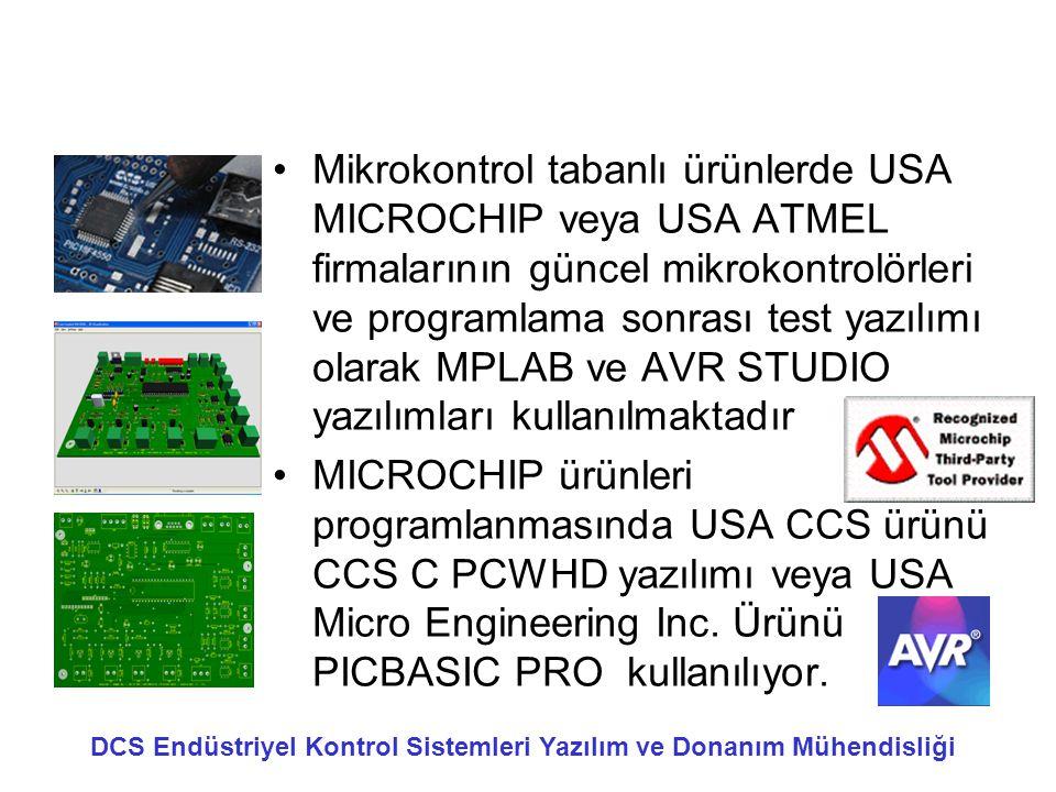 •Mikrokontrol tabanlı ürünlerde USA MICROCHIP veya USA ATMEL firmalarının güncel mikrokontrolörleri ve programlama sonrası test yazılımı olarak MPLAB