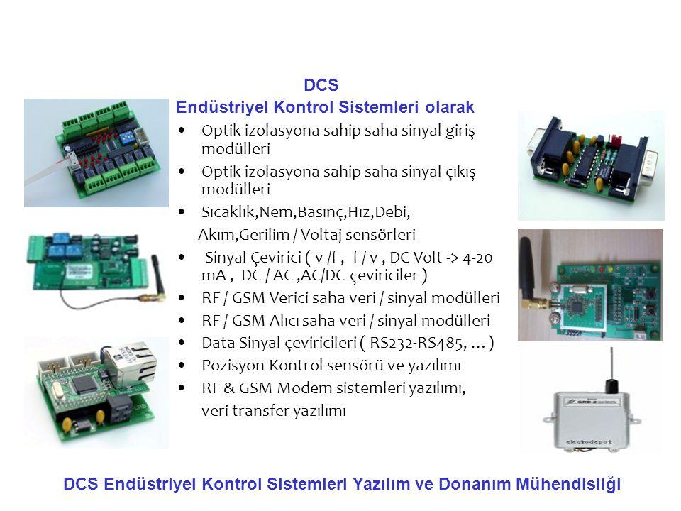 DCS Endüstriyel Kontrol Sistemleri olarak •Optik izolasyona sahip saha sinyal giriş modülleri •Optik izolasyona sahip saha sinyal çıkış modülleri •Sıc