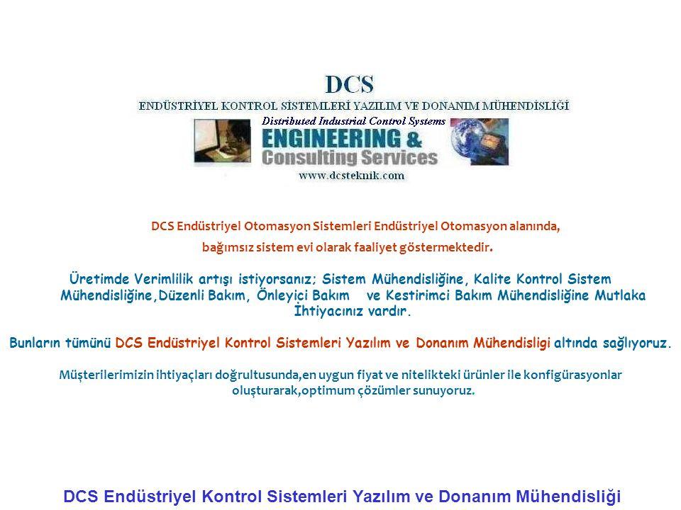 DCS Endüstriyel Otomasyon Sistemleri Endüstriyel Otomasyon alanında, bağımsız sistem evi olarak faaliyet göstermektedir. Üretimde Verimlilik artışı is