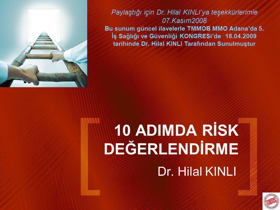 10 ADIMDA RİSK DEĞERLENDİRME Dr.Hilal KINLI Paylaştığı için Dr.