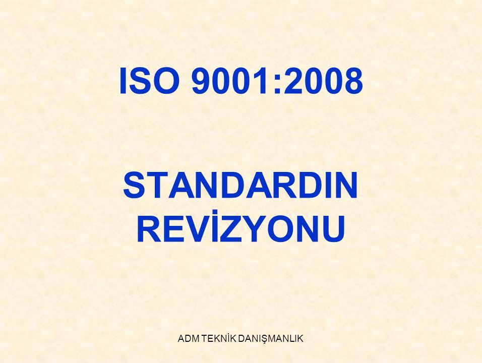 ADM TEKNİK DANIŞMANLIK ISO 9001 Madde 3 EKLENEN Paragraf 1 •Bu dokümanın amacı bakımından, ISO 9000 standardında verilen terimler ve tarifler uygulanır ÇIKARILAN Paragraf 1 Bu uluslararası standardın amacı bakımından, ISO 9000 standardında verilen terimler ve tarifler uygulanır