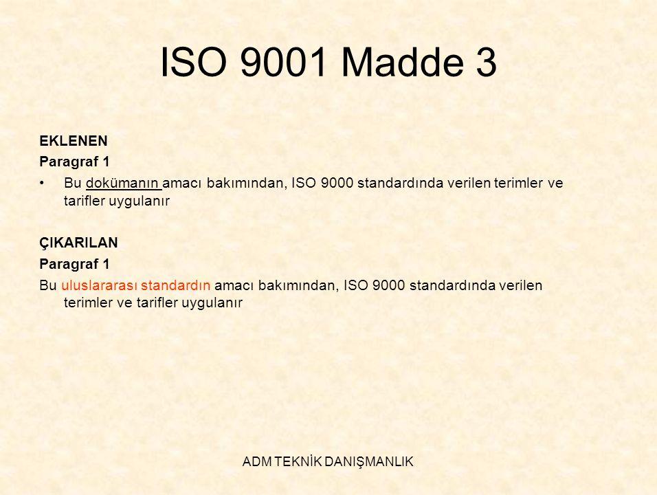 ADM TEKNİK DANIŞMANLIK ISO 9001 Madde 3 EKLENEN Paragraf 1 •Bu dokümanın amacı bakımından, ISO 9000 standardında verilen terimler ve tarifler uygulanı