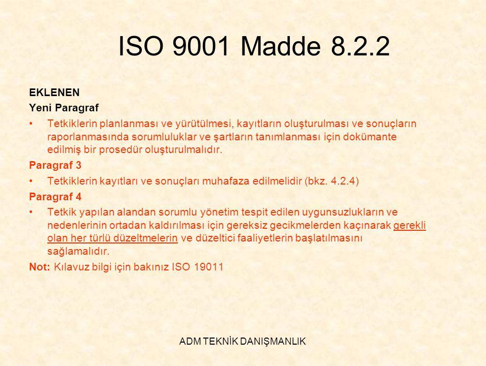 ADM TEKNİK DANIŞMANLIK ISO 9001 Madde 8.2.2 EKLENEN Yeni Paragraf •Tetkiklerin planlanması ve yürütülmesi, kayıtların oluşturulması ve sonuçların rapo
