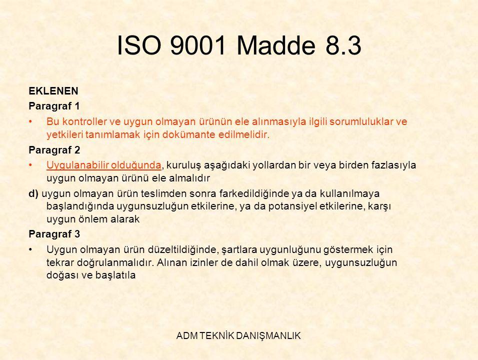 ADM TEKNİK DANIŞMANLIK ISO 9001 Madde 8.3 EKLENEN Paragraf 1 •Bu kontroller ve uygun olmayan ürünün ele alınmasıyla ilgili sorumluluklar ve yetkileri