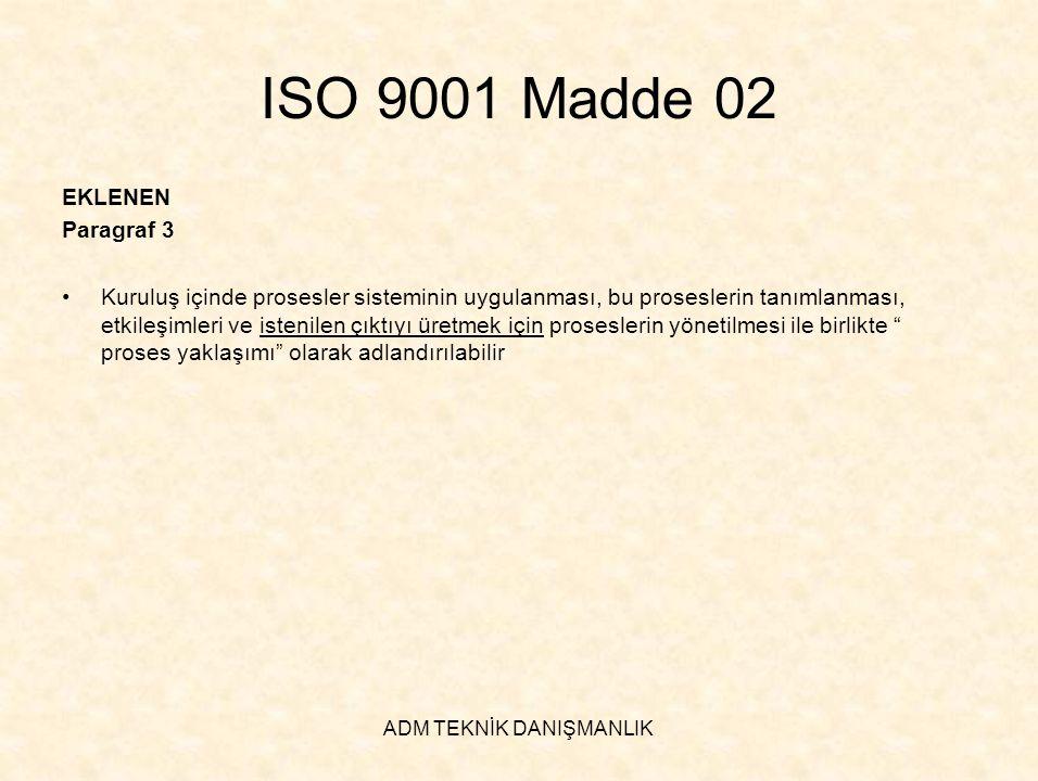 ADM TEKNİK DANIŞMANLIK ISO 9001 Madde 7.1 ISO 9001 : 2000 b.