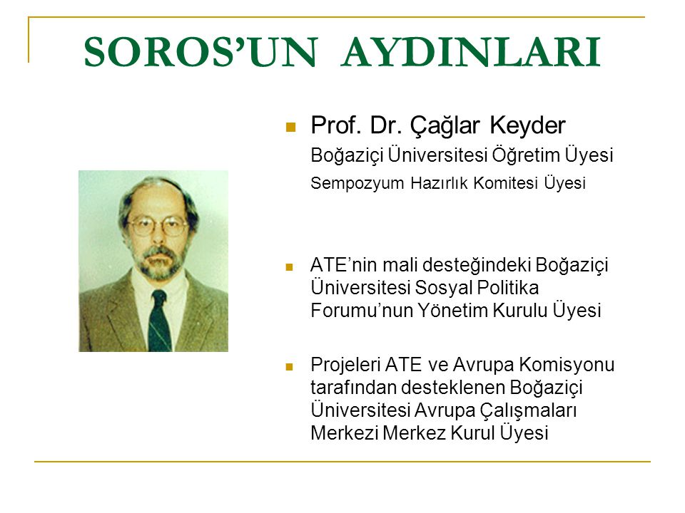 SOROS'UN AYDINLARI  Prof.Dr.