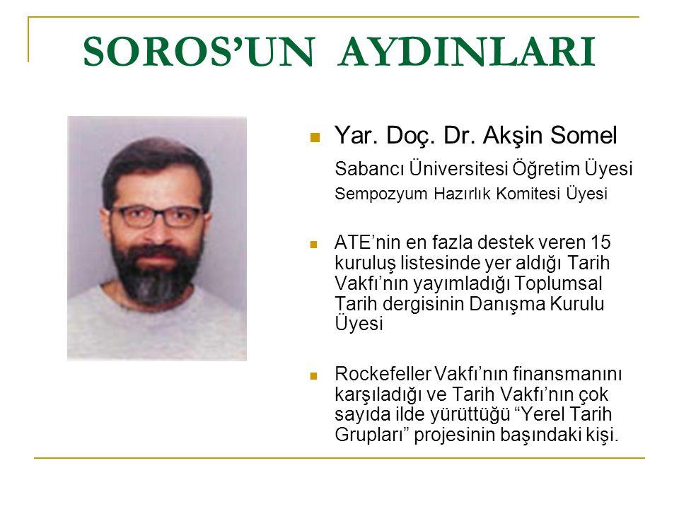 SOROS'UN AYDINLARI  Dr.