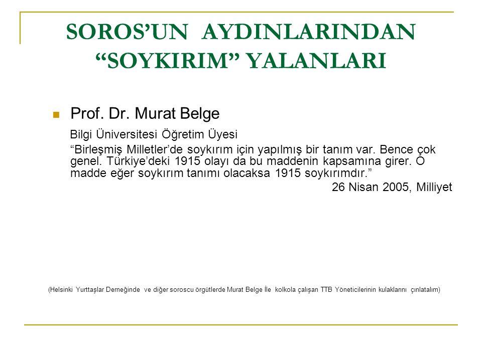 SOROS'UN AYDINLARINDAN SOYKIRIM YALANLARI  Dr.