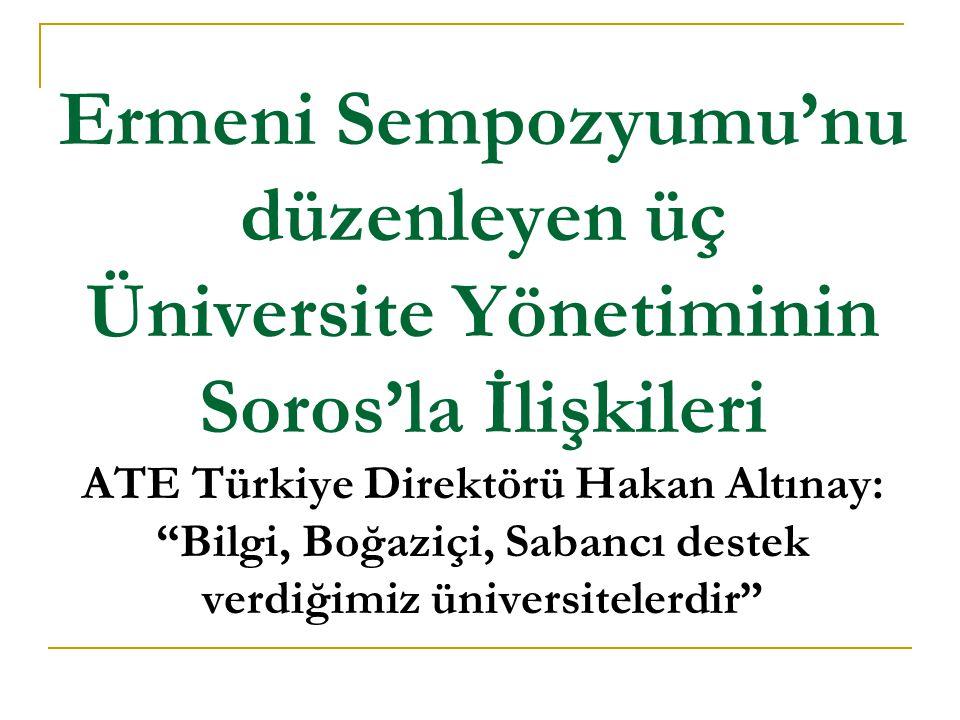 SOROS'UN SABANCI ÜNİVERSİTESİ'NE VE TÜRK ORDUSUNA BİÇTİĞİ ROL  Orta Avrupa Üniversitesi, Doğu Blok'unun yıkılmasında önemli rol oynadı.