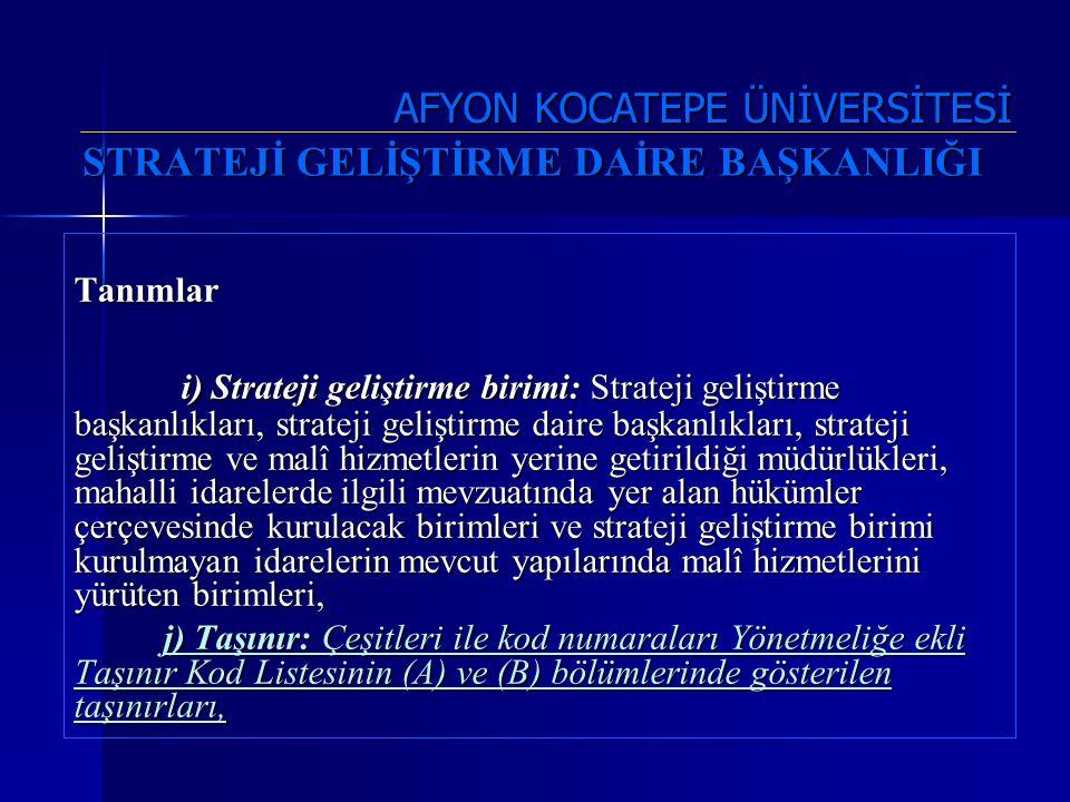 STRATEJİ GELİŞTİRME DAİRE BAŞKANLIĞI Tanımlar i) Strateji geliştirme birimi: Strateji geliştirme başkanlıkları, strateji geliştirme daire başkanlıklar
