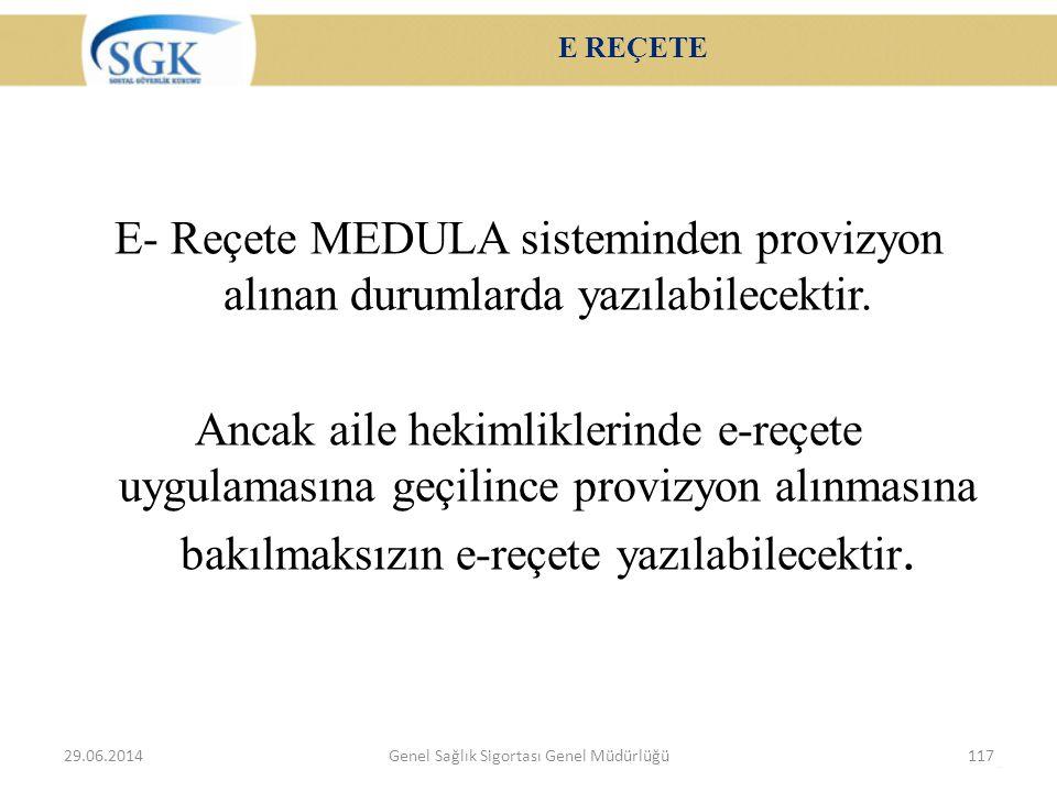 E REÇETE E- Reçete MEDULA sisteminden provizyon alınan durumlarda yazılabilecektir. Ancak aile hekimliklerinde e-reçete uygulamasına geçilince provizy