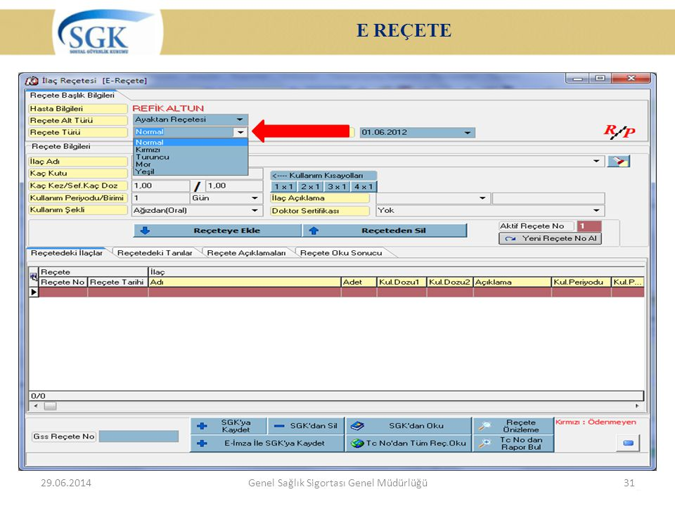 E REÇETE 29.06.2014Genel Sağlık Sigortası Genel Müdürlüğü31
