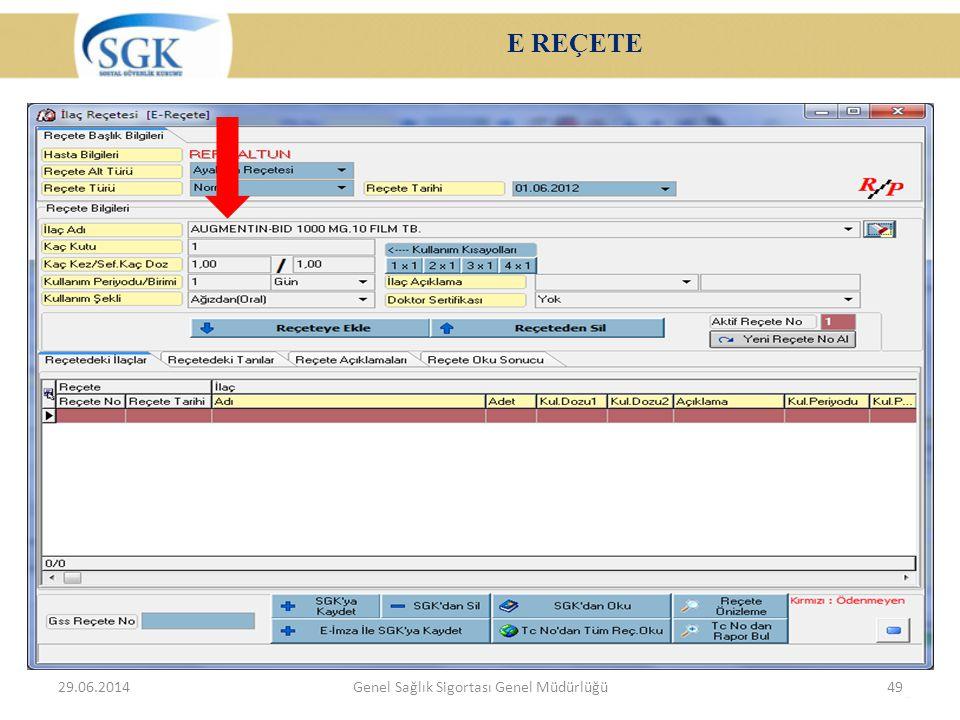 E REÇETE 29.06.2014Genel Sağlık Sigortası Genel Müdürlüğü49