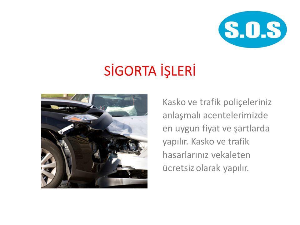 SİGORTA İŞLERİ Kasko ve trafik poliçeleriniz anlaşmalı acentelerimizde en uygun fiyat ve şartlarda yapılır.