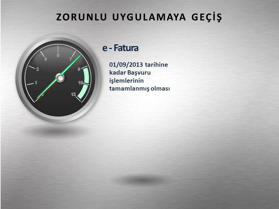 e - Fatura 01/09/2013 tarihine kadar Başvuru işlemlerinin tamamlanmış olması