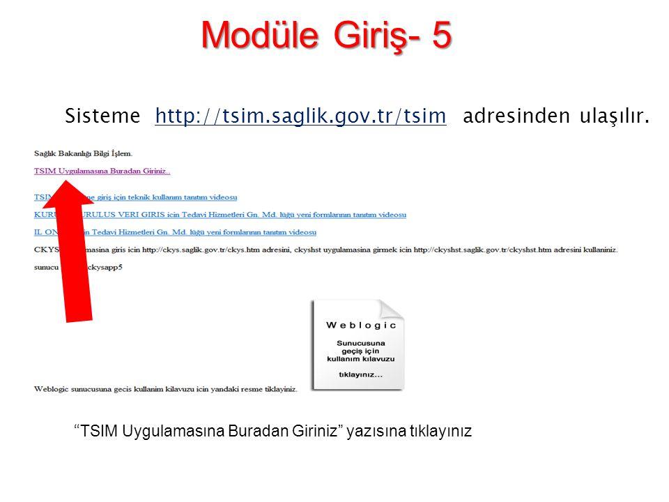 Sisteme http://tsim.saglik.gov.tr/tsim adresinden ulaşılır.