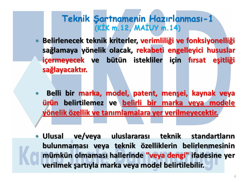 Teknik Şartnamenin Hazırlanması-1 (KİK m.12, MAİUY m.14)  Belirlenecek teknik kriterler, verimliliği ve fonksiyonelliği sağlamaya yönelik olacak, rek