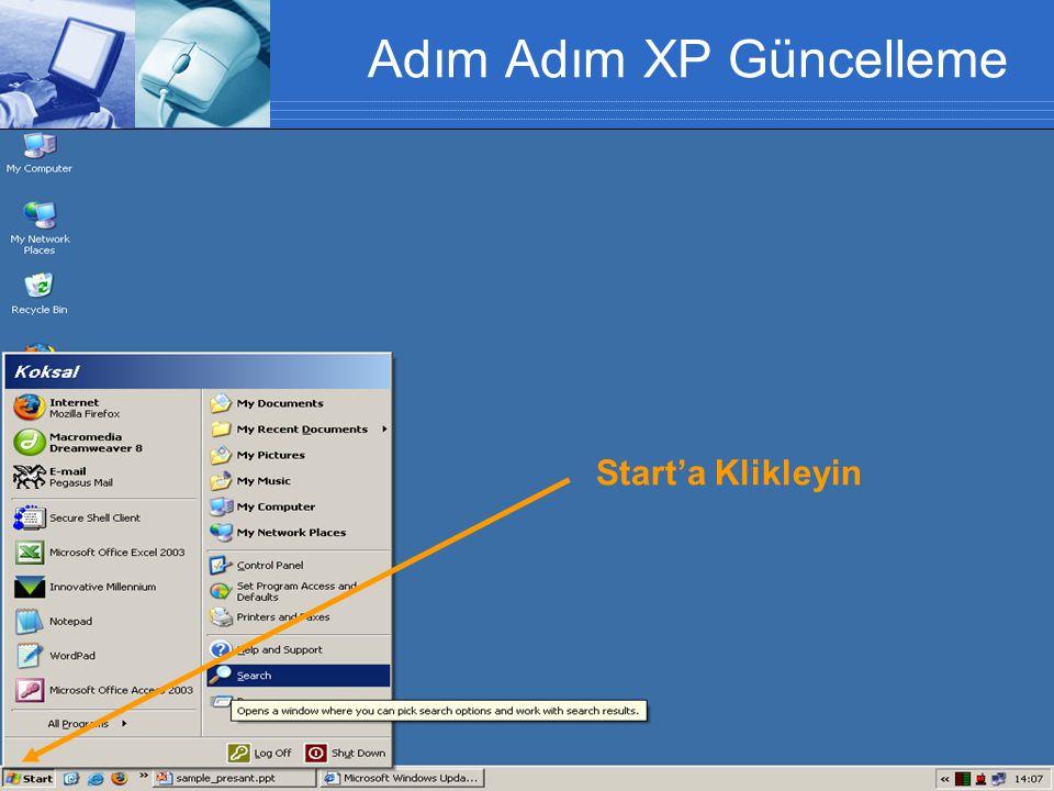 Adım Adım XP Güncelleme Start'a Klikleyin