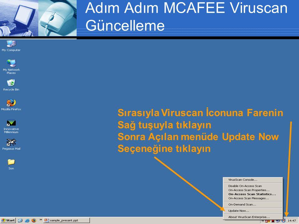 Adım Adım MCAFEE Viruscan Güncelleme Sırasıyla Viruscan İconuna Farenin Sağ tuşuyla tıklayın Sonra Açılan menüde Update Now Seçeneğine tıklayın