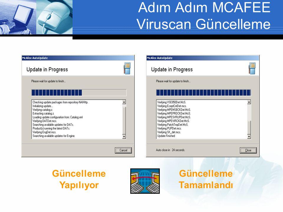 Adım Adım MCAFEE Viruscan Güncelleme Güncelleme Yapılıyor Güncelleme Tamamlandı