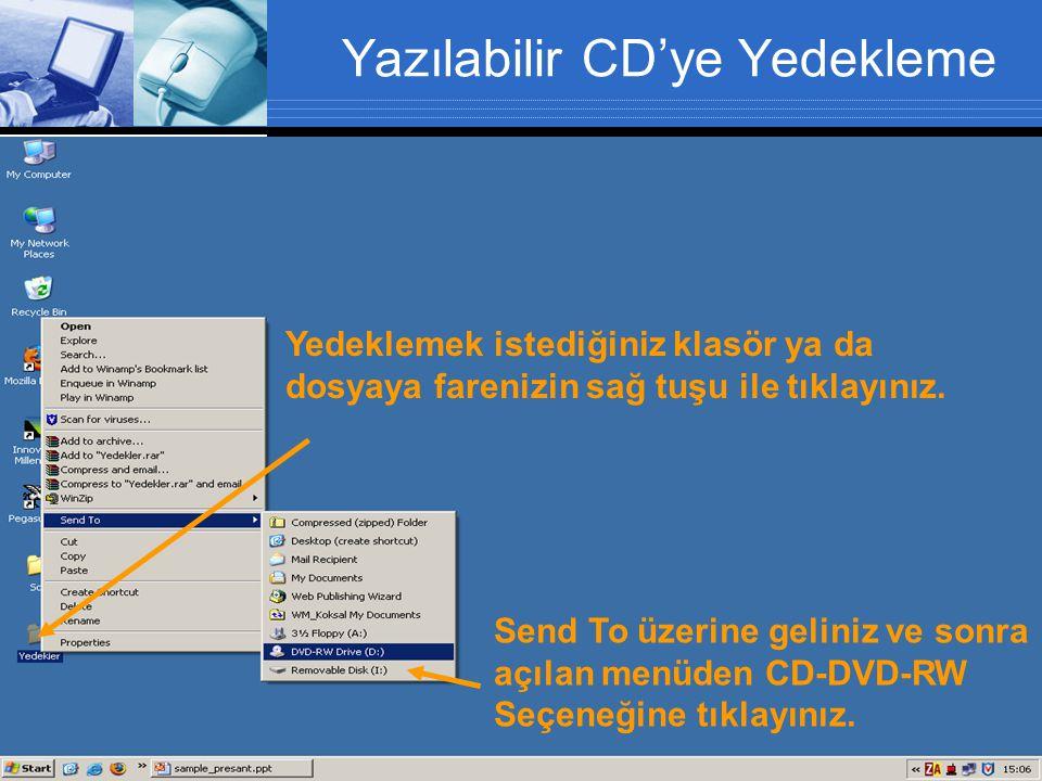 Yazılabilir CD'ye Yedekleme Yedeklemek istediğiniz klasör ya da dosyaya farenizin sağ tuşu ile tıklayınız.