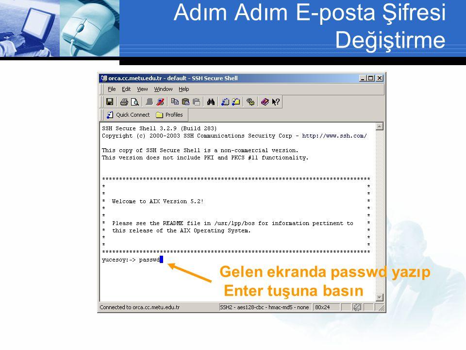 Adım Adım E-posta Şifresi Değiştirme Gelen ekranda passwd yazıp Enter tuşuna basın