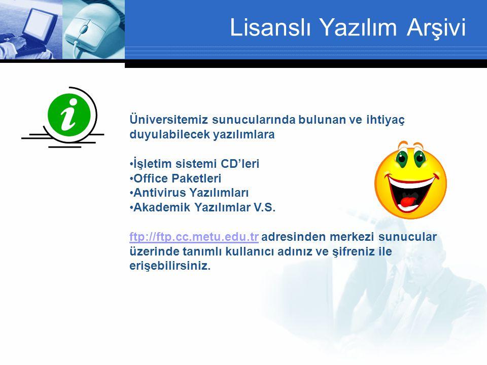 Lisanslı Yazılım Arşivi Üniversitemiz sunucularında bulunan ve ihtiyaç duyulabilecek yazılımlara •İşletim sistemi CD'leri •Office Paketleri •Antivirus Yazılımları •Akademik Yazılımlar V.S.