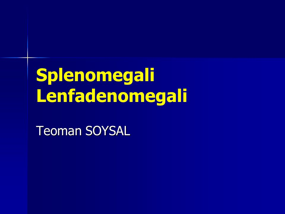 SPLENOMEGALi NEDENLERİ  İnfeksiyon –Bakteri  (ör., endokardit, bruselloz, syphilis, tifo, piyojenik abse) –Mikobakteri (ör., tbc) –Fungus (ör., histoplasmosis, toxoplasmosis) –Parazit (ör., malarya, leishmania/Kala-azar) –Riketsia (ör., Rocky Mountain spotted fever) –Viral (ör., Epstein-Barr v, CMV, HIV, hepatit)  İmmün sistemin selim hastalıkları –RA ve Felty sendr, SLE, ilaçlar ör: fenitoin, Langerhans' cell histiocytosis, serum hastalığı  İmmün sistemin habis hastalıkları –ör., ALL,ANLL,KLL,KML nHL, Hodgkin H, Waldenström's makroglobulinemi, HCL  Diğer maligniteler:(e.g., melanoma, sarcoma)