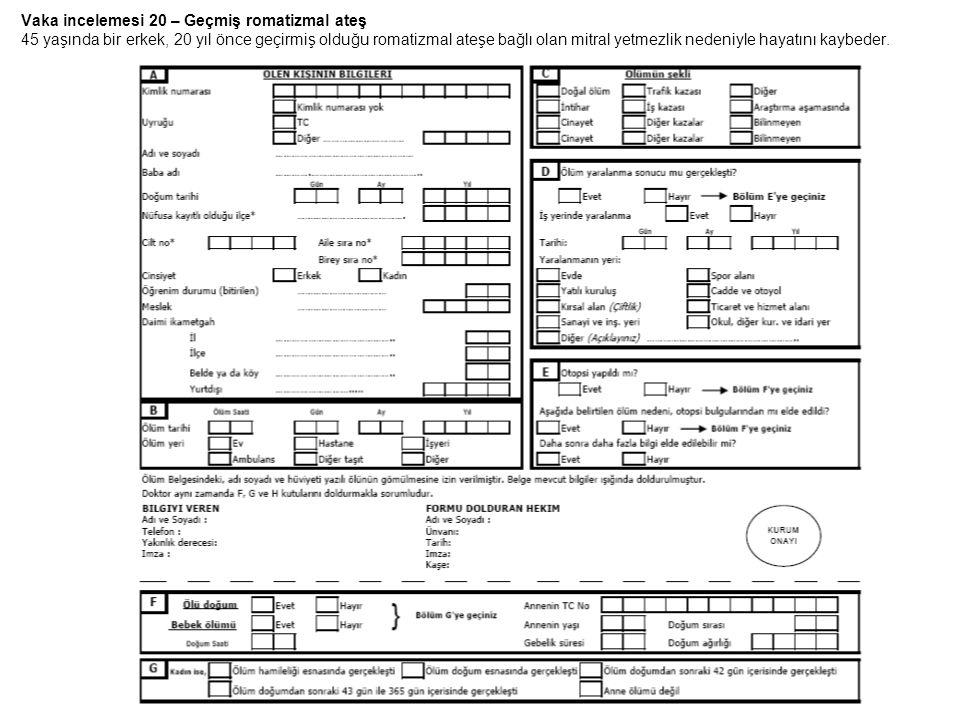 Vaka incelemesi 20 – Geçmiş romatizmal ateş 45 yaşında bir erkek, 20 yıl önce geçirmiş olduğu romatizmal ateşe bağlı olan mitral yetmezlik nedeniyle h