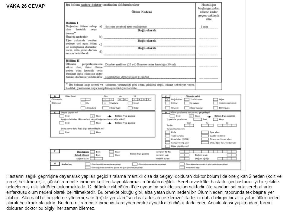 VAKA 26 CEVAP Hastanın sağlık geçmişine dayanarak yapılan geçici sıralama mantıklı olsa da,belgeyi dolduran doktor bölüm I'de öne çıkan 2 neden (kolit