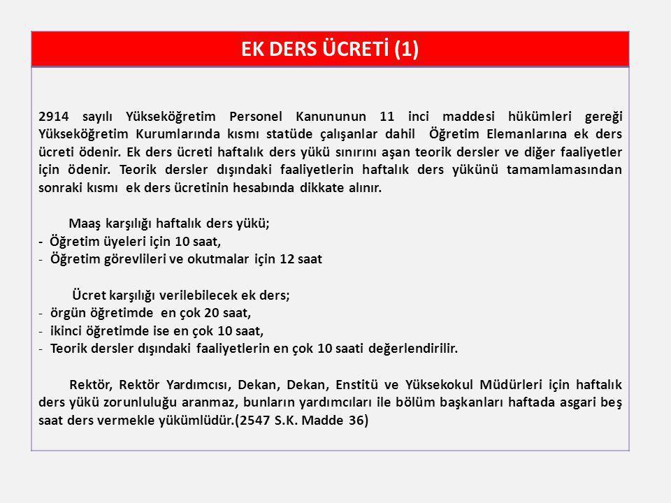 EK DERS ÜCRETİ (1) 2914 sayılı Yükseköğretim Personel Kanununun 11 inci maddesi hükümleri gereği Yükseköğretim Kurumlarında kısmı statüde çalışanlar d
