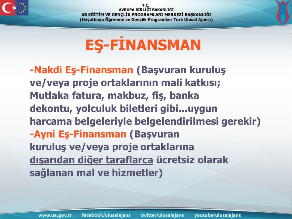 EŞ-FİNANSMAN -Nakdi Eş-Finansman (Başvuran kuruluş ve/veya proje ortaklarının mali katkısı; Mutlaka fatura, makbuz, fiş, banka dekontu, yolculuk bilet