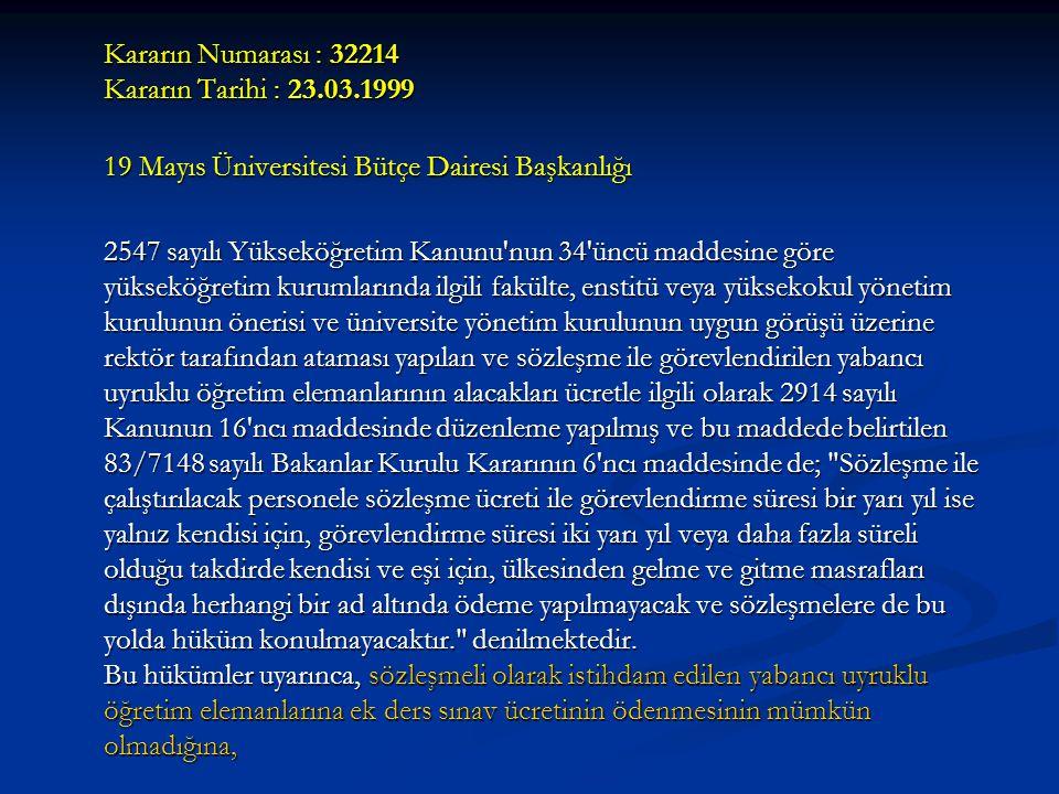 Kararın Numarası : 32214 Kararın Tarihi : 23.03.1999 19 Mayıs Üniversitesi Bütçe Dairesi Başkanlığı 2547 sayılı Yükseköğretim Kanunu'nun 34'üncü madde