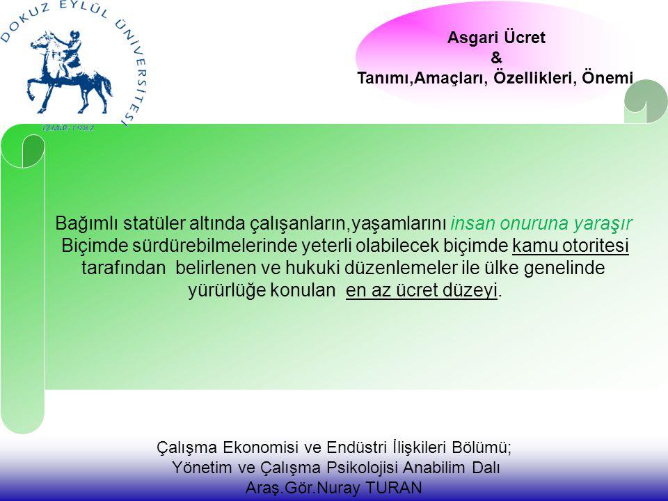 Çalışma Ekonomisi ve Endüstri İlişkileri Bölümü; Yönetim ve Çalışma Psikolojisi Anabilim Dalı Araş.Gör.Nuray TURAN Bağımlı statüler altında çalışanlar