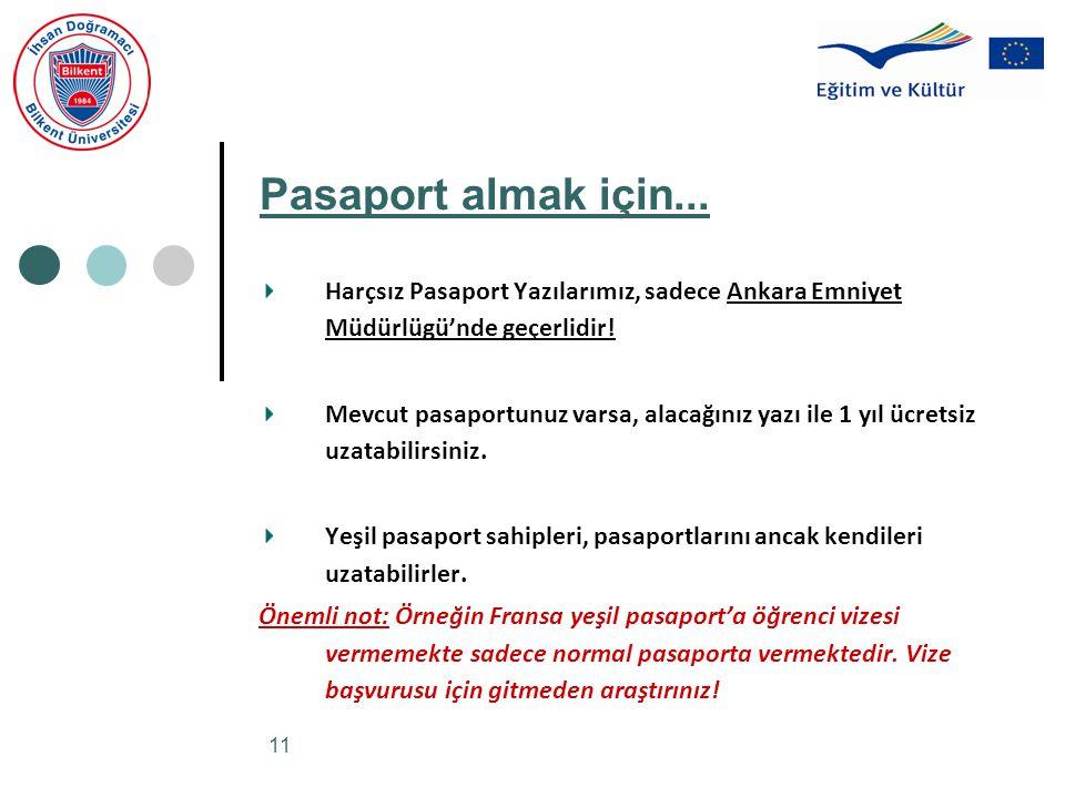 11 Pasaport almak için... Harçsız Pasaport Yazılarımız, sadece Ankara Emniyet Müdürlügü'nde geçerlidir! Mevcut pasaportunuz varsa, alacağınız yazı ile