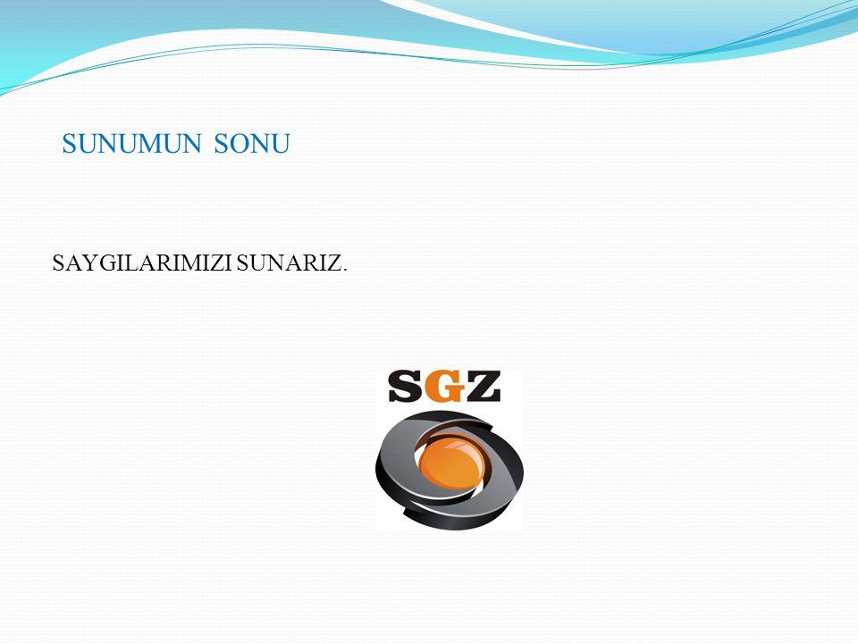 SUNUMUN SONU SAYGILARIMIZI SUNARIZ.