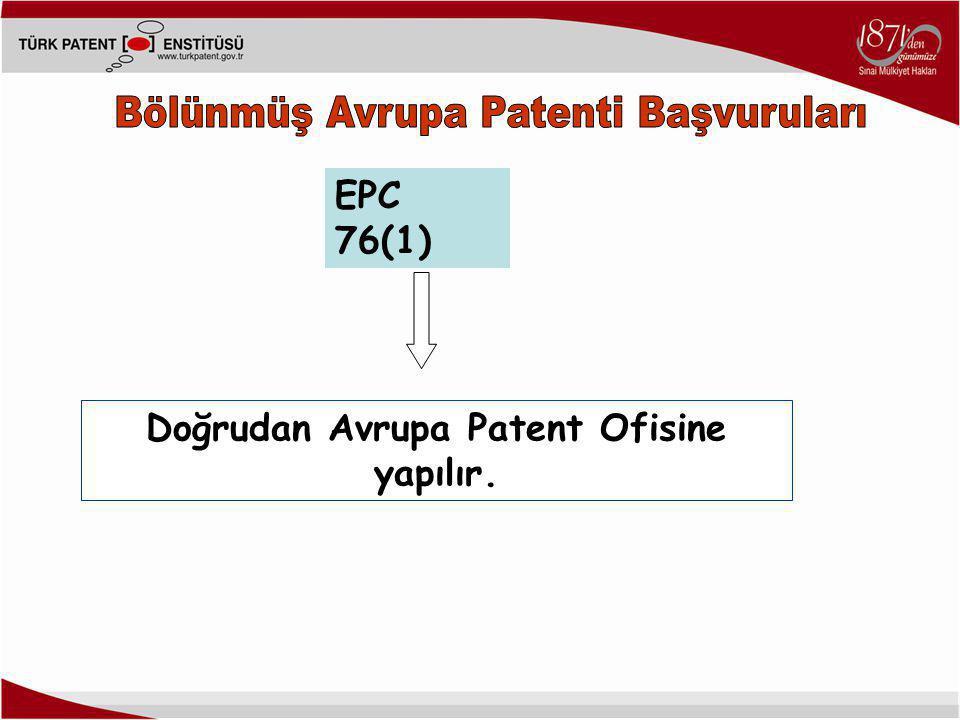 Doğrudan Avrupa Patent Ofisine yapılır. EPC 76(1)