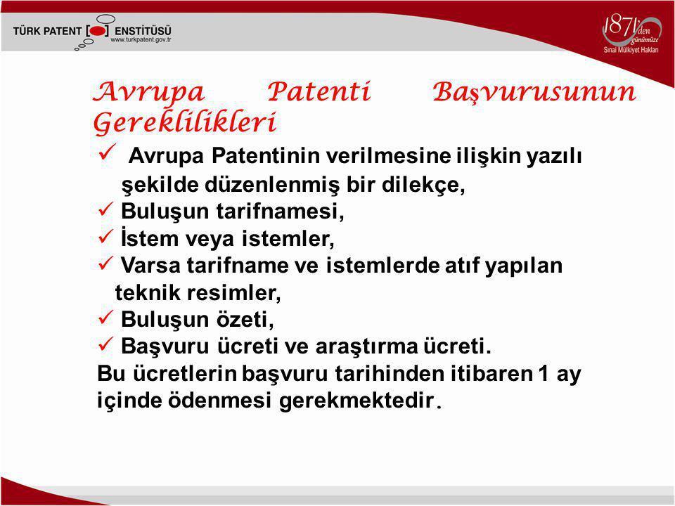  Avrupa Patentinin verilmesine ilişkin yazılı şekilde düzenlenmiş bir dilekçe,  Buluşun tarifnamesi,  İstem veya istemler,  Varsa tarifname ve istemlerde atıf yapılan teknik resimler,  Buluşun özeti,  Başvuru ücreti ve araştırma ücreti.