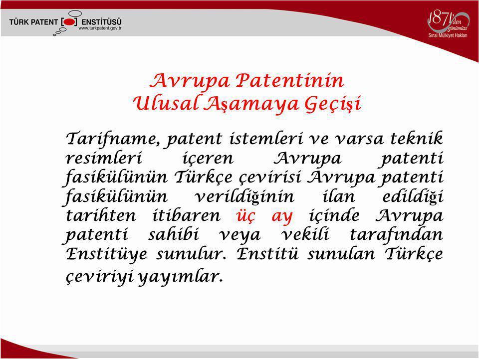 Tarifname, patent istemleri ve varsa teknik resimleri içeren Avrupa patenti fasikülünün Türkçe çevirisi Avrupa patenti fasikülünün verildi ğ inin ilan