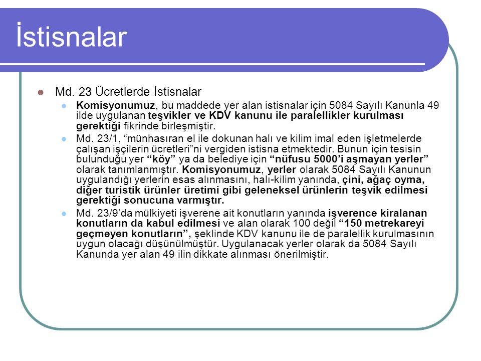 İstisnalar  Md. 23 Ücretlerde İstisnalar  Komisyonumuz, bu maddede yer alan istisnalar için 5084 Sayılı Kanunla 49 ilde uygulanan teşvikler ve KDV k