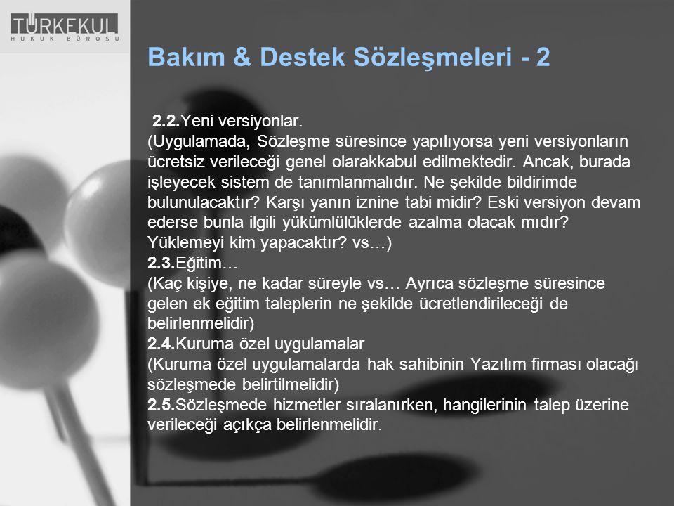 Bakım & Destek Sözleşmeleri - 2 2.2.Yeni versiyonlar.