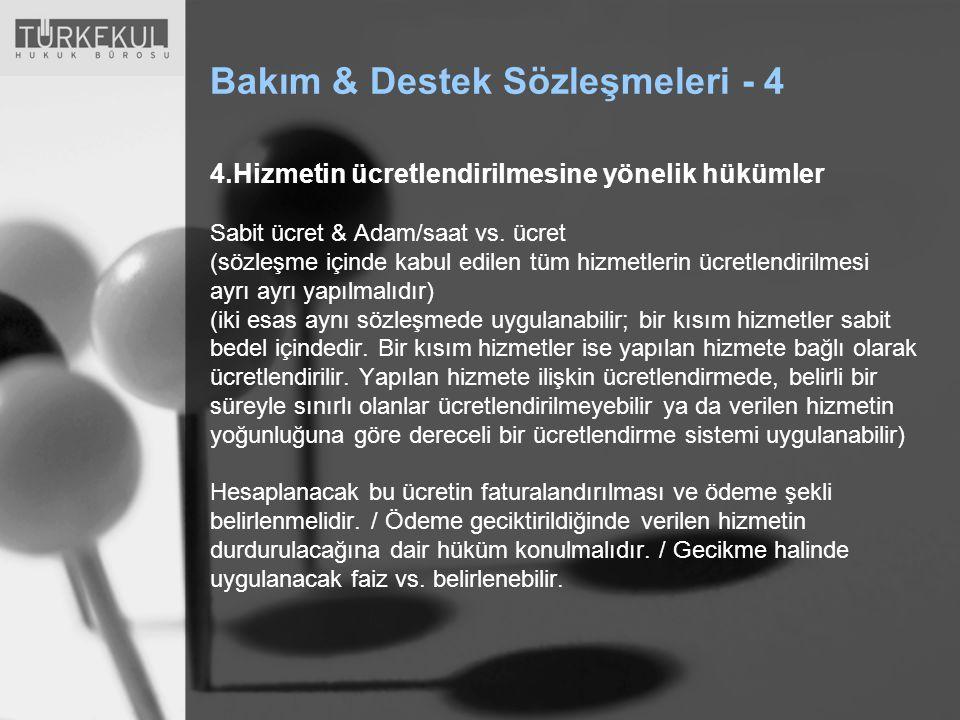 Bakım & Destek Sözleşmeleri - 4 4.Hizmetin ücretlendirilmesine yönelik hükümler Sabit ücret & Adam/saat vs.