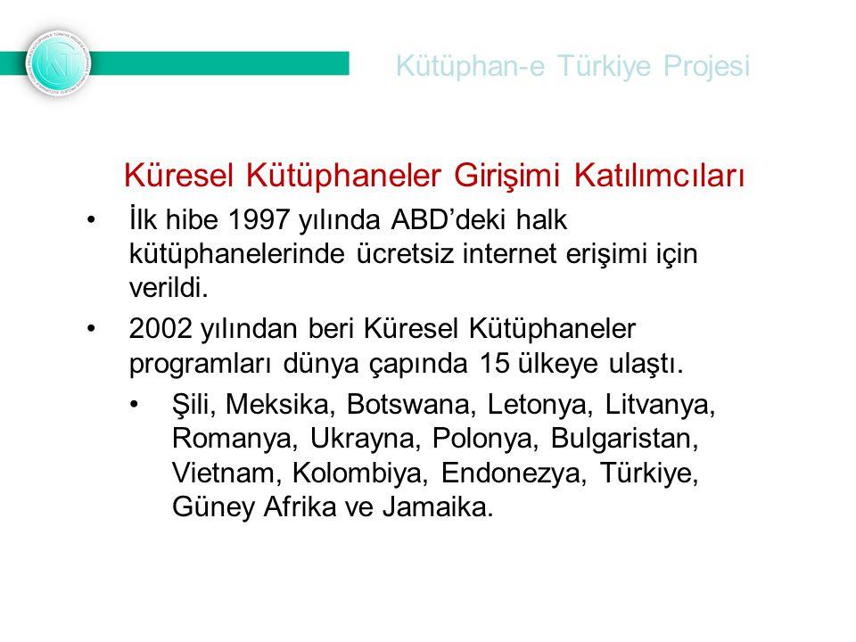 Kütüphan-e Türkiye Projesi Küresel Kütüphaneler 10 Yıllık Değerlendirme Raporu (2012) 2001-2012 yılları arasında projenin gerçekleştirildiği 10 ülkede; Destek verilen kütüphane sayısı: 12,964 Kurulan iş istasyonu (internete bağlı) sayısı: 48,866 Eğitim verilen kütüphane personeli sayısı: 20,011 Eğitim verilen kütüphane kullanıcısı sayısı: 1,552,761 Hizmet sunulan toplam nüfus: 100,000,000 Verilen toplam destek miktarı: $ 216,000,000 Kaynak: Changing Lives through Technology in Public Libraries: A Ten Year Retrospective, FSG and Gates Foundation (2012)