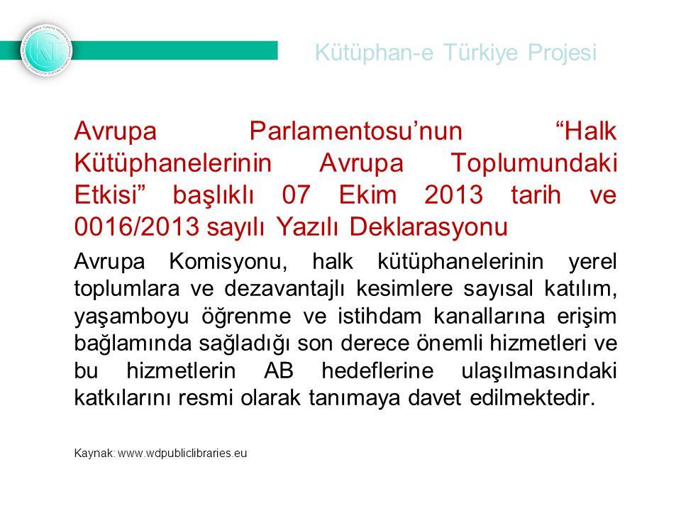 """Kütüphan-e Türkiye Projesi Avrupa Parlamentosu'nun """"Halk Kütüphanelerinin Avrupa Toplumundaki Etkisi"""" başlıklı 07 Ekim 2013 tarih ve 0016/2013 sayılı"""