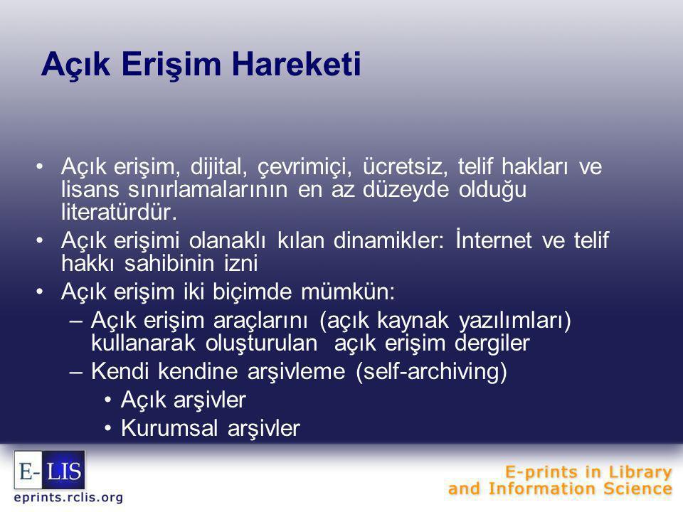 Açık Erişim Hareketi •Açık erişim, dijital, çevrimiçi, ücretsiz, telif hakları ve lisans sınırlamalarının en az düzeyde olduğu literatürdür.