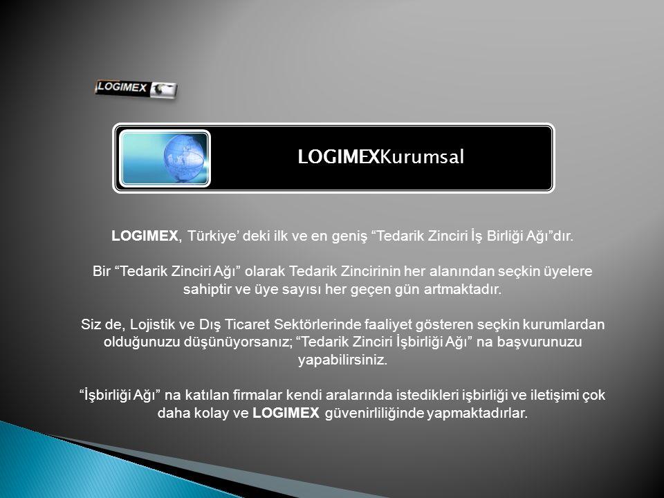 LOGIMEXKurumsal LOGIMEX, Türkiye' deki ilk ve en geniş Tedarik Zinciri İş Birliği Ağı dır.