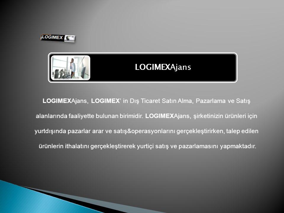 LOGIMEXAjans LOGIMEXAjans, LOGIMEX' in Dış Ticaret Satın Alma, Pazarlama ve Satış alanlarında faaliyette bulunan birimidir.