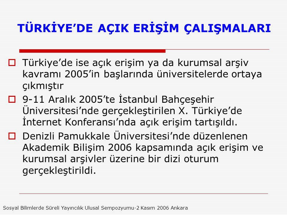 TÜRKİYE'DE AÇIK ERİŞİM ÇALIŞMALARI  Türkiye'de ise açık erişim ya da kurumsal arşiv kavramı 2005'in başlarında üniversitelerde ortaya çıkmıştır  9-11 Aralık 2005'te İstanbul Bahçeşehir Üniversitesi'nde gerçekleştirilen X.